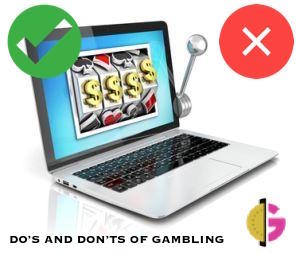 Do's and Don'ts of Gambling - Keep it fun